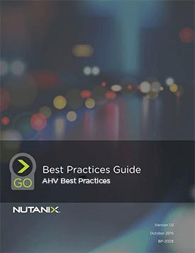 Nutanix Acropolis Hypervisor Best Practices
