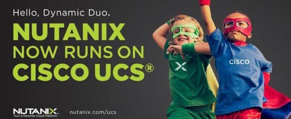 Nutanix Software Now Runs on Cisco UCS