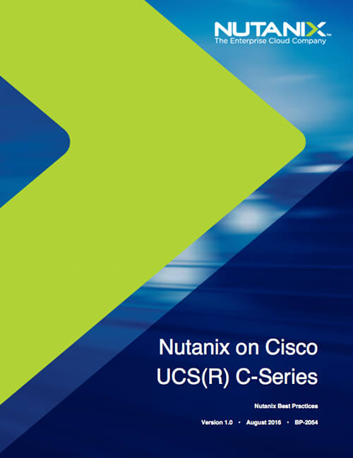 Best Practices guide Nutanix on Cisco UCS c-series | Ervik as - EUC