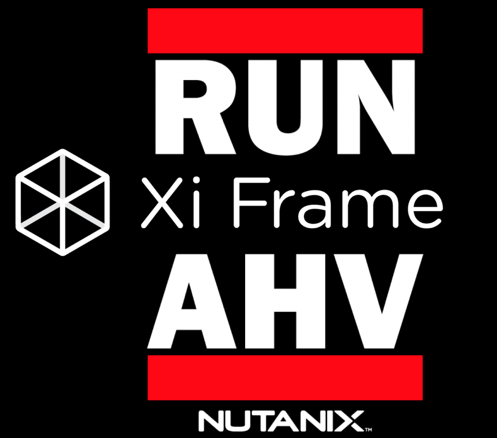 Nutanix Xi Frame now running on AHV