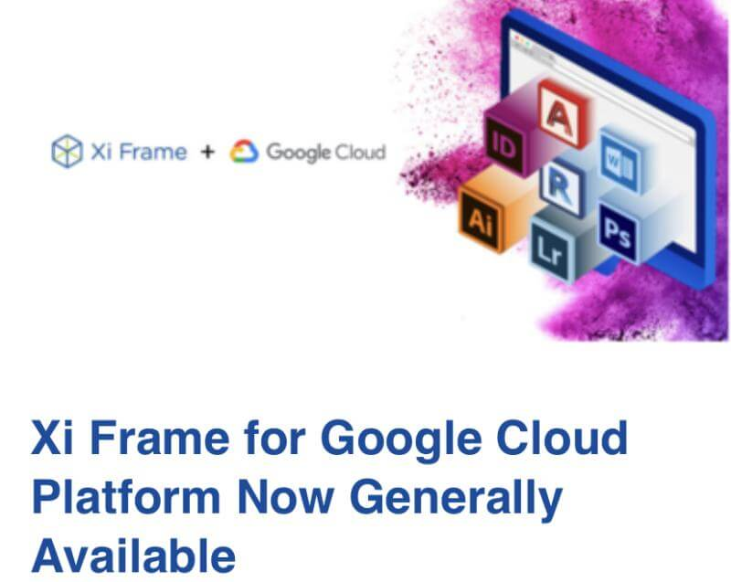 Xi Frame for Google Cloud Platform Now Generally Available
