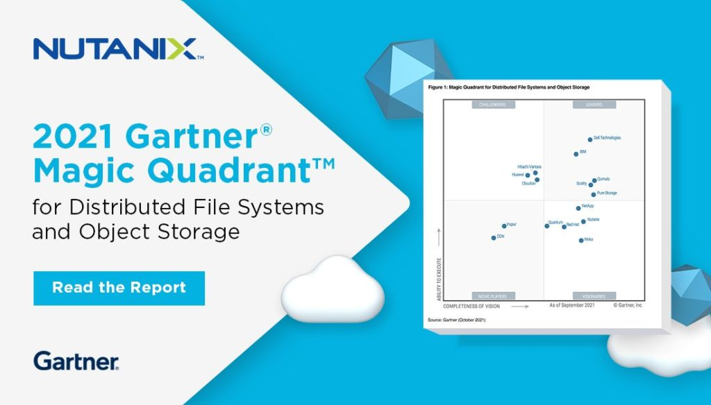 Nutanix is Named for the First Time in 2021 Gartner Magic Quadrant for Distributed Files and Objects Storage as a Visionary